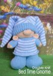 KBP-273 - Bed Time Gnome Knitting Pattern Knitted Soft Toy